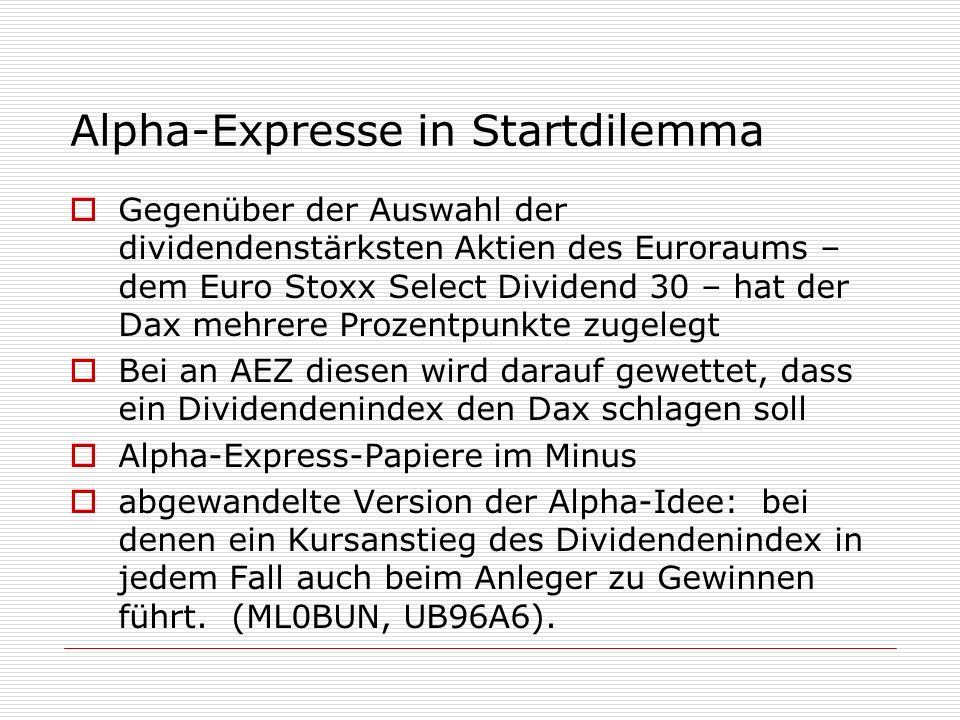 Alpha-Expresse in Startdilemma