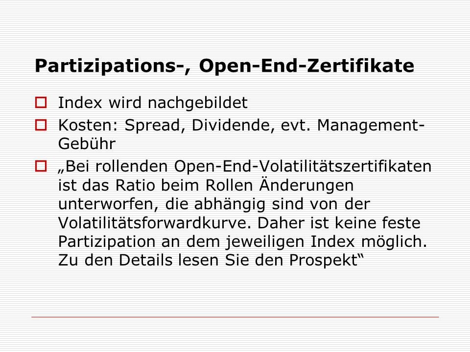 Partizipations-, Open-End-Zertifikate
