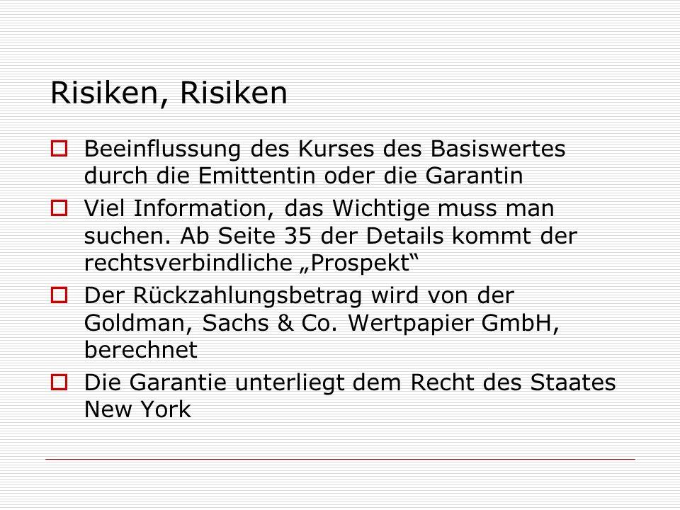 Risiken, RisikenBeeinflussung des Kurses des Basiswertes durch die Emittentin oder die Garantin.