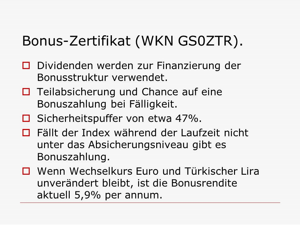 Bonus-Zertifikat (WKN GS0ZTR).