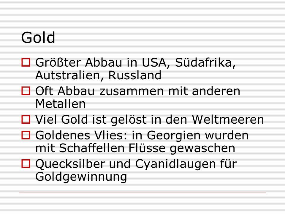 Gold Größter Abbau in USA, Südafrika, Autstralien, Russland