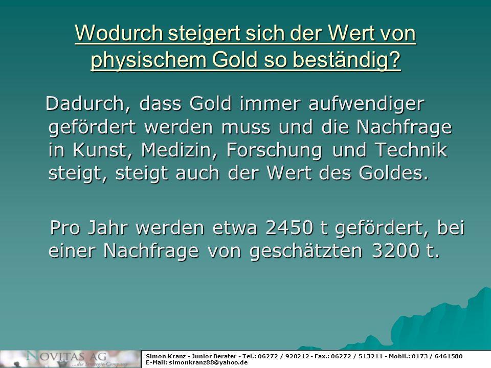 Wodurch steigert sich der Wert von physischem Gold so beständig