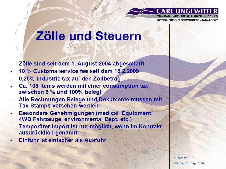 Zölle und Steuern Zölle sind seit dem 1. August 2004 abgeschafft