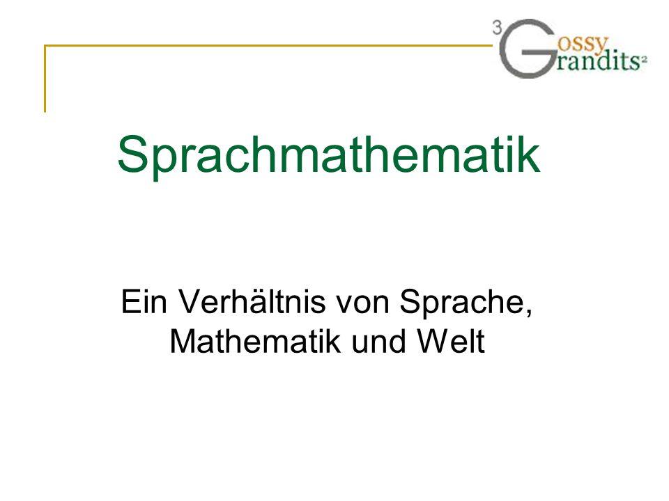 Ein Verhältnis von Sprache, Mathematik und Welt