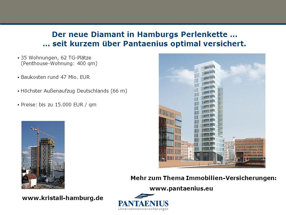 Der neue Diamant in Hamburgs Perlenkette … … seit kurzem über Pantaenius optimal versichert.