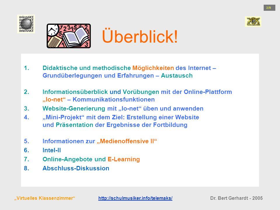 2/8 Überblick! Didaktische und methodische Möglichkeiten des Internet – Grundüberlegungen und Erfahrungen – Austausch.