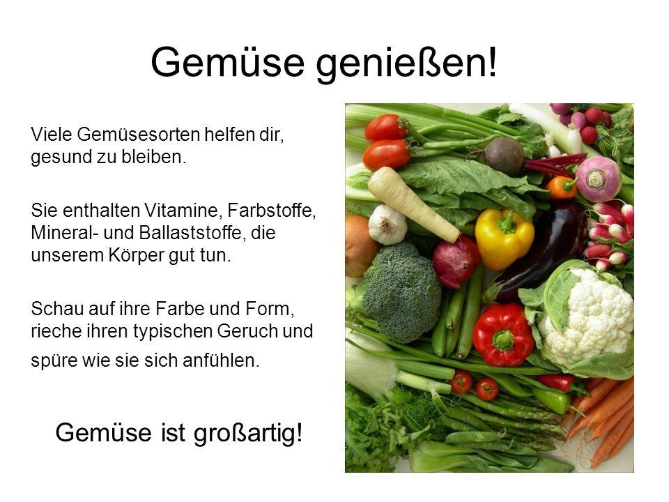 Gemüse genießen! Gemüse ist großartig!