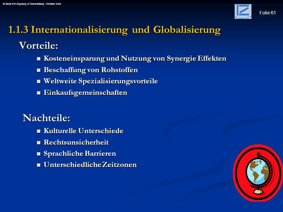 1.1.3 Internationalisierung und Globalisierung Vorteile: