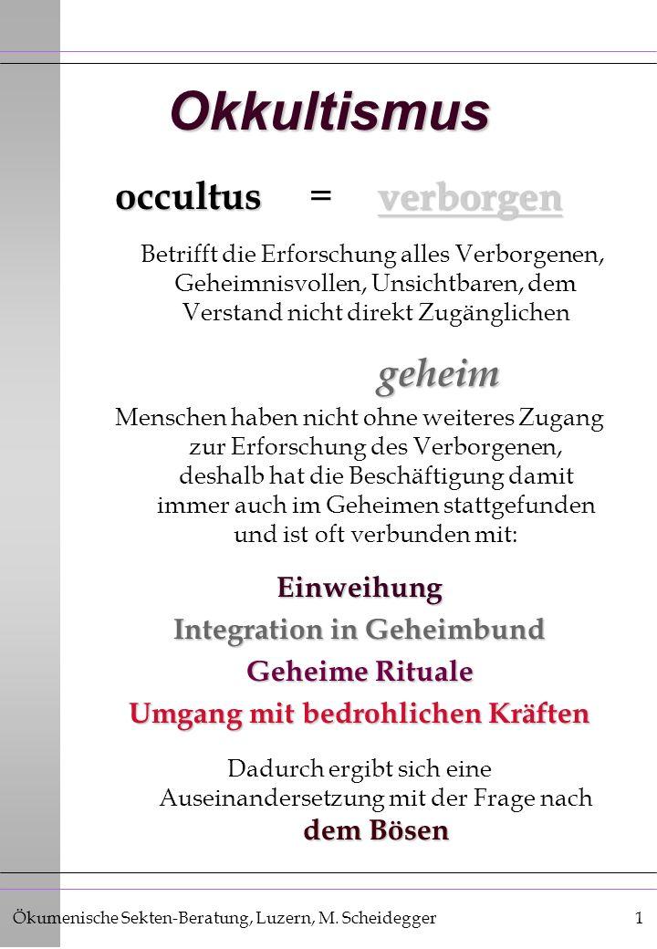 Okkultismus occultus = verborgen geheim Einweihung