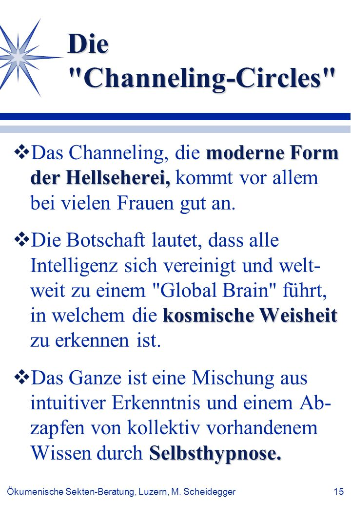 Die Channeling-Circles
