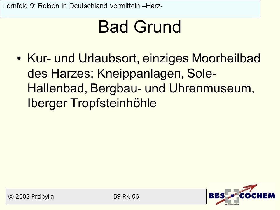 Bad Grund Kur- und Urlaubsort, einziges Moorheilbad des Harzes; Kneippanlagen, Sole-Hallenbad, Bergbau- und Uhrenmuseum, Iberger Tropfsteinhöhle.