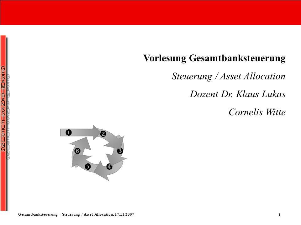 Vorlesung Gesamtbanksteuerung Steuerung / Asset Allocation