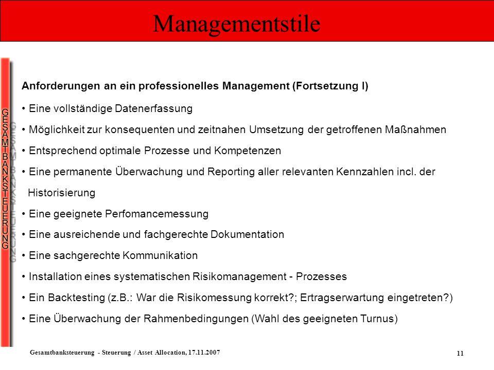 Managementstile Anforderungen an ein professionelles Management (Fortsetzung I) Eine vollständige Datenerfassung.