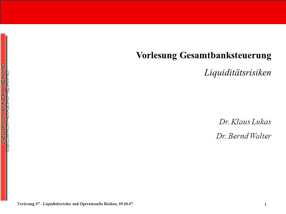 Vorlesung Gesamtbanksteuerung Liquiditätsrisiken