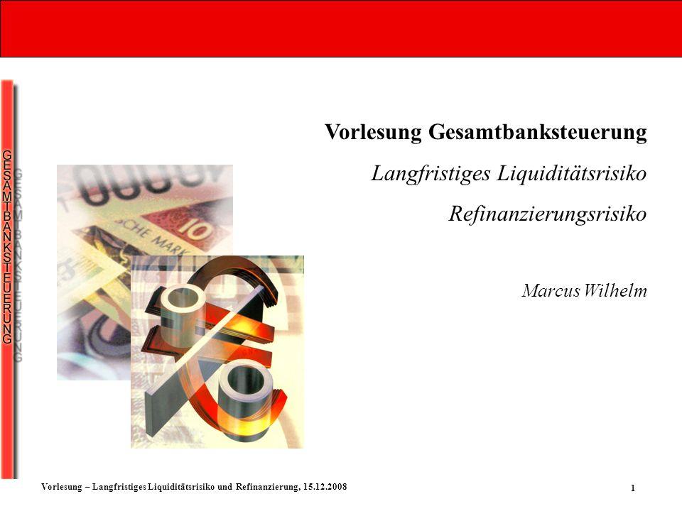 Vorlesung Gesamtbanksteuerung Langfristiges Liquiditätsrisiko