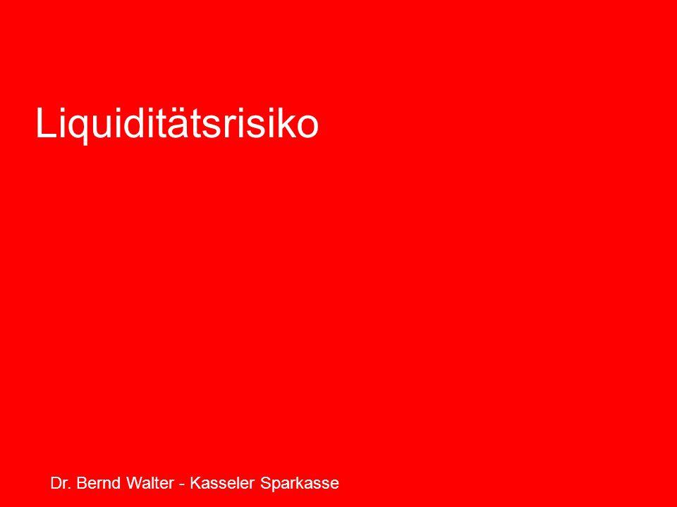 27.03.2017 Liquiditätsrisiko Dr. Bernd Walter - Kasseler Sparkasse