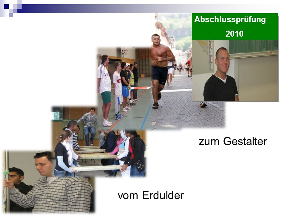 Abschlussprüfung 2010 zum Gestalter vom Erdulder