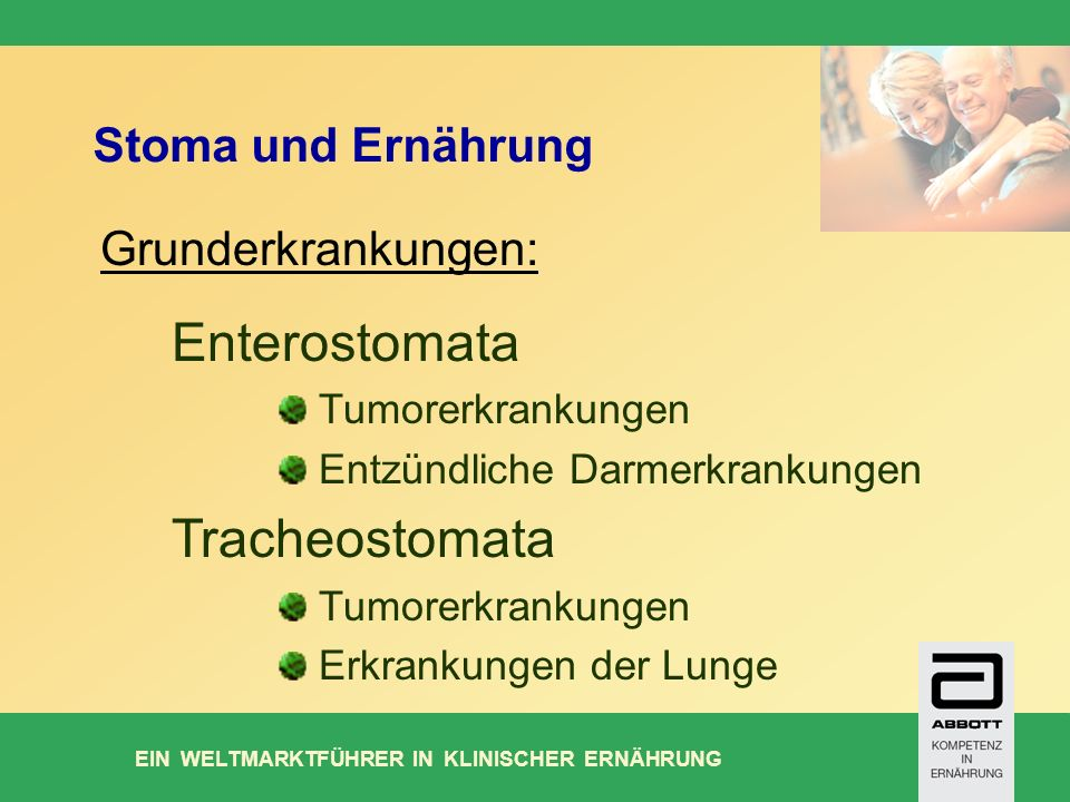 Enterostomata Tracheostomata Stoma und Ernährung Grunderkrankungen: