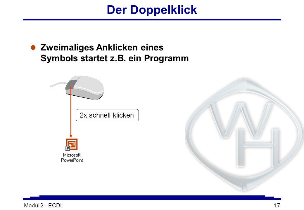 Der DoppelklickZweimaliges Anklicken eines Symbols startet z.B.