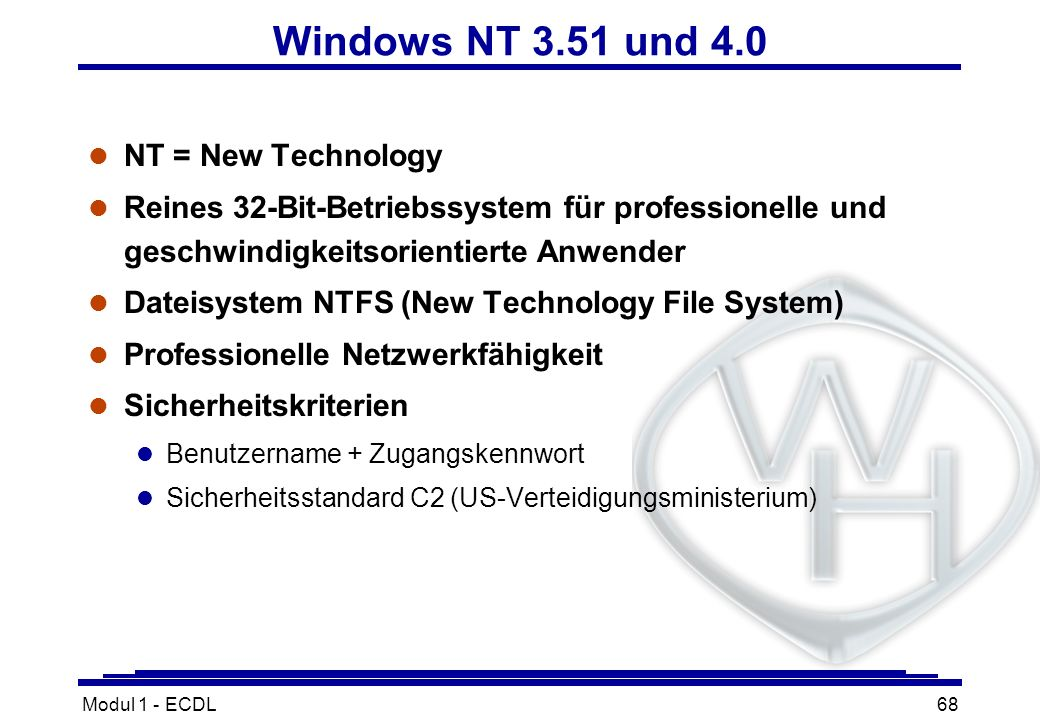 Windows NT 3.51 und 4.0 NT = New Technology