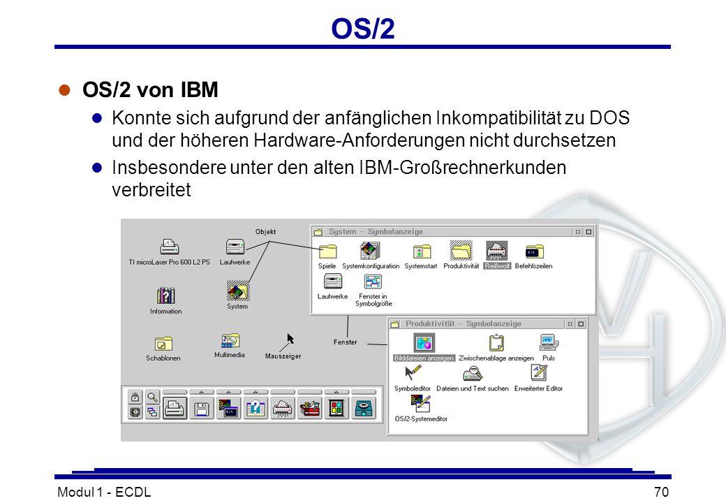 OS/2OS/2 von IBM. Konnte sich aufgrund der anfänglichen Inkompatibilität zu DOS und der höheren Hardware-Anforderungen nicht durchsetzen.