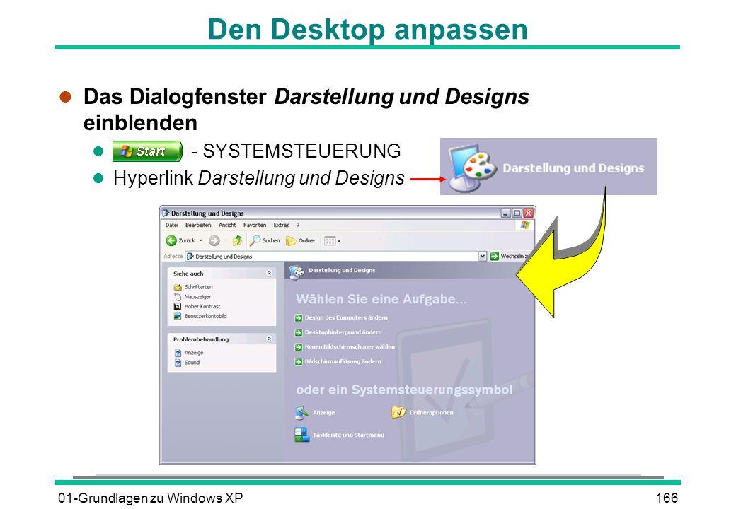 Den Desktop anpassen Das Dialogfenster Darstellung und Designs einblenden. - SYSTEMSTEUERUNG. Hyperlink Darstellung und Designs.