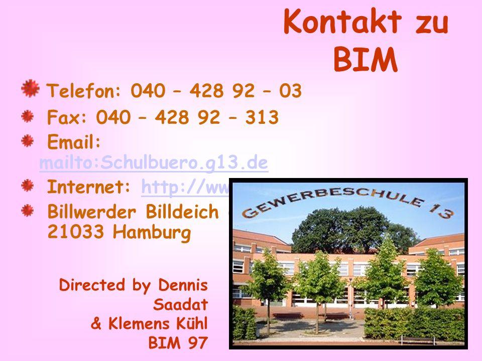 Kontakt zu BIM Telefon: 040 – 428 92 – 03 Fax: 040 – 428 92 – 313