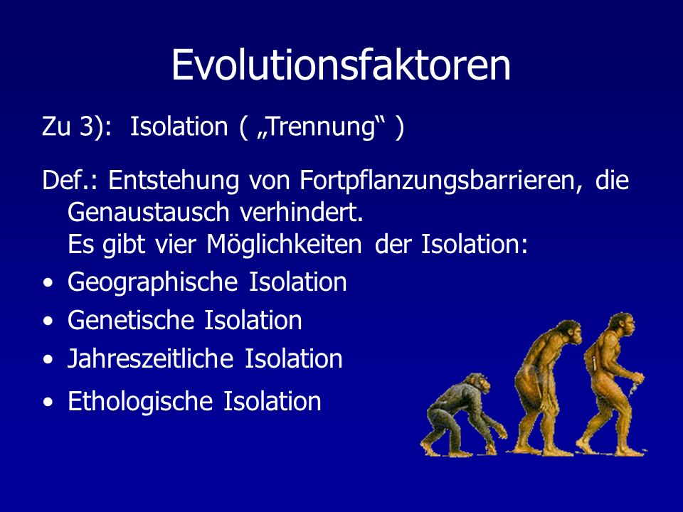 "Evolutionsfaktoren Zu 3): Isolation ( ""Trennung )"