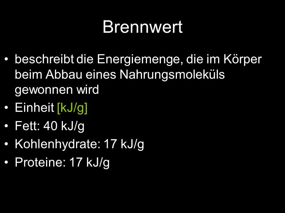 Brennwert beschreibt die Energiemenge, die im Körper beim Abbau eines Nahrungsmoleküls gewonnen wird.