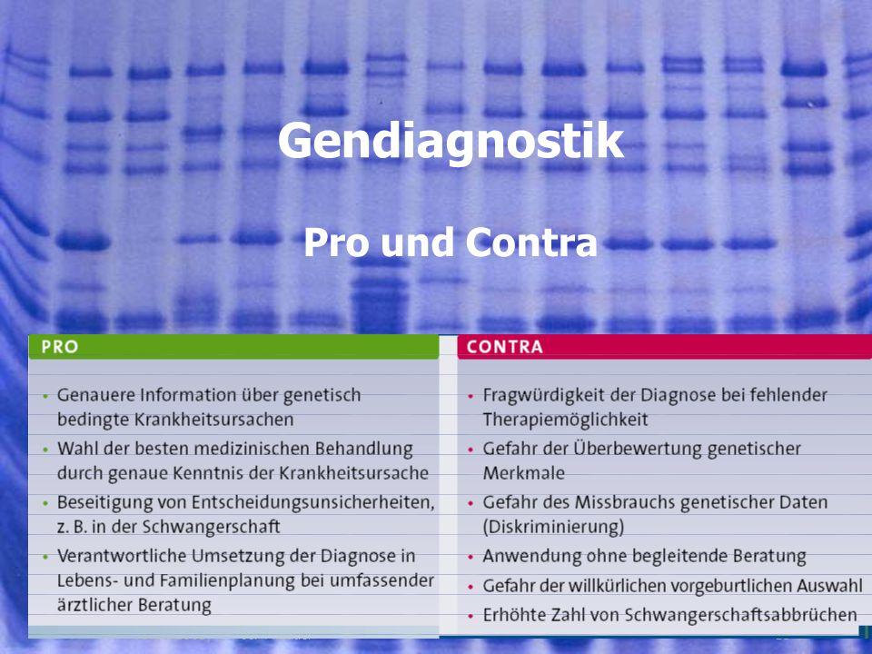 Gendiagnostik Pro und Contra 01.08.2005, © Peer Millauer 15