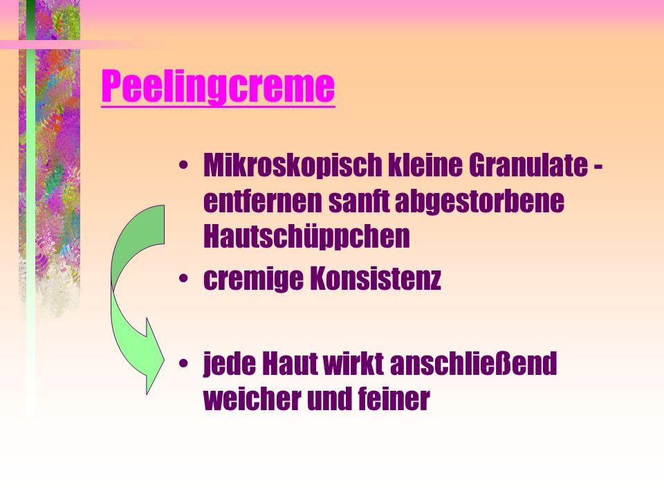 PeelingcremeMikroskopisch kleine Granulate - entfernen sanft abgestorbene Hautschüppchen. cremige Konsistenz.