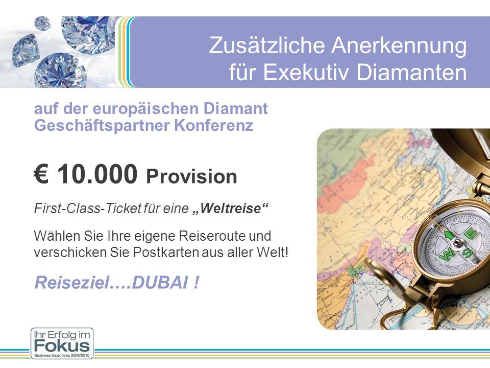 € 10.000 Provision Zusätzliche Anerkennung für Exekutiv Diamanten