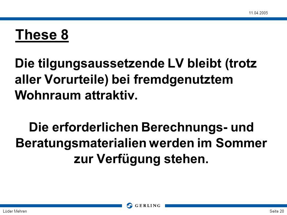 These 8 Die tilgungsaussetzende LV bleibt (trotz aller Vorurteile) bei fremdgenutztem Wohnraum attraktiv.