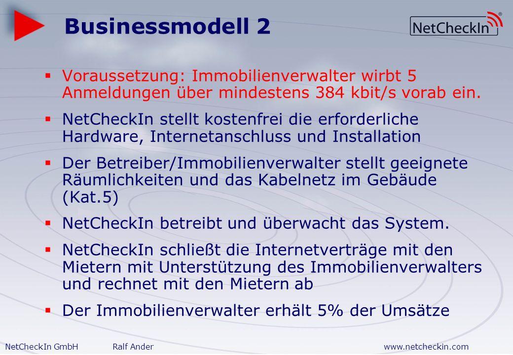 Businessmodell 2 Voraussetzung: Immobilienverwalter wirbt 5 Anmeldungen über mindestens 384 kbit/s vorab ein.