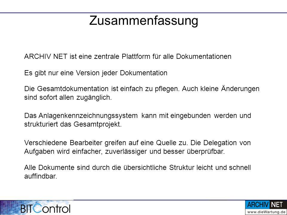 Zusammenfassung ARCHIV NET ist eine zentrale Plattform für alle Dokumentationen. Es gibt nur eine Version jeder Dokumentation.