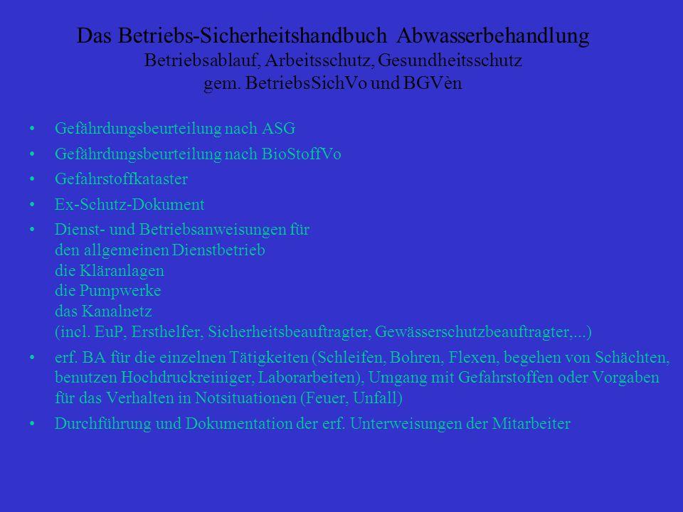 Das Betriebs-Sicherheitshandbuch Abwasserbehandlung Betriebsablauf, Arbeitsschutz, Gesundheitsschutz gem. BetriebsSichVo und BGVèn