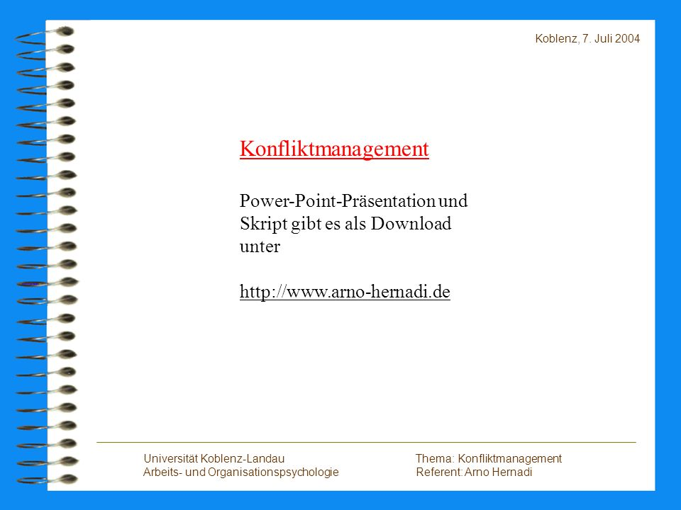Koblenz, 7. Juli 2004 Konfliktmanagement. Power-Point-Präsentation und Skript gibt es als Download unter.
