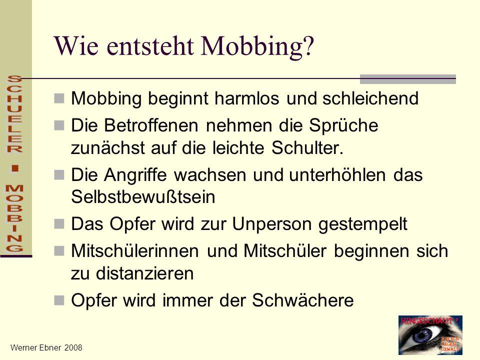 Wie entsteht Mobbing Mobbing beginnt harmlos und schleichend