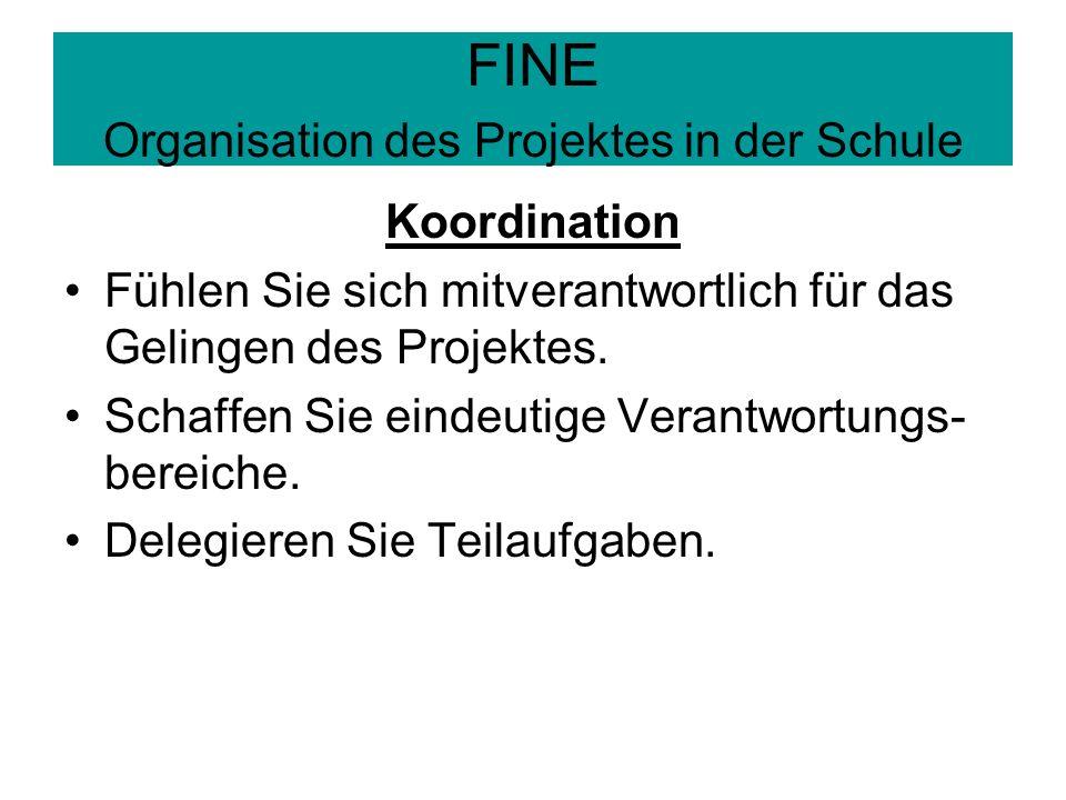 FINE Organisation des Projektes in der Schule