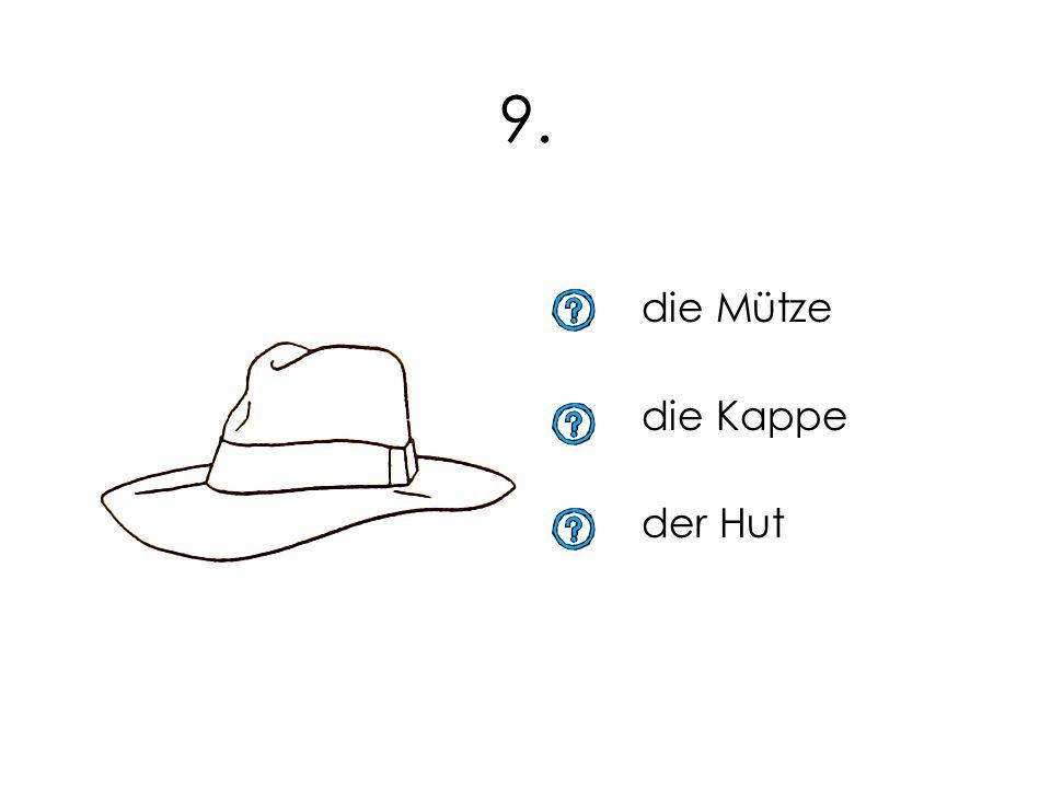 9. die Mütze die Kappe der Hut 