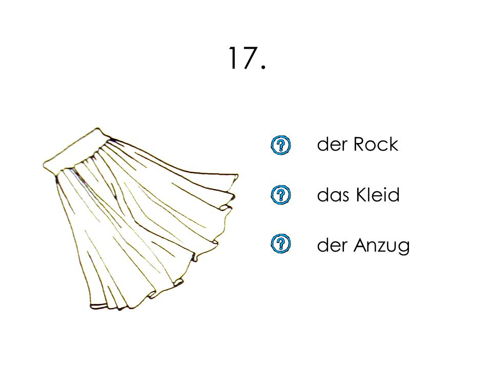 17. der Rock das Kleid der Anzug 