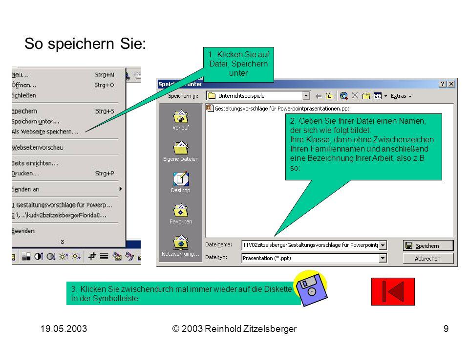 So speichern Sie: 19.05.2003 © 2003 Reinhold Zitzelsberger