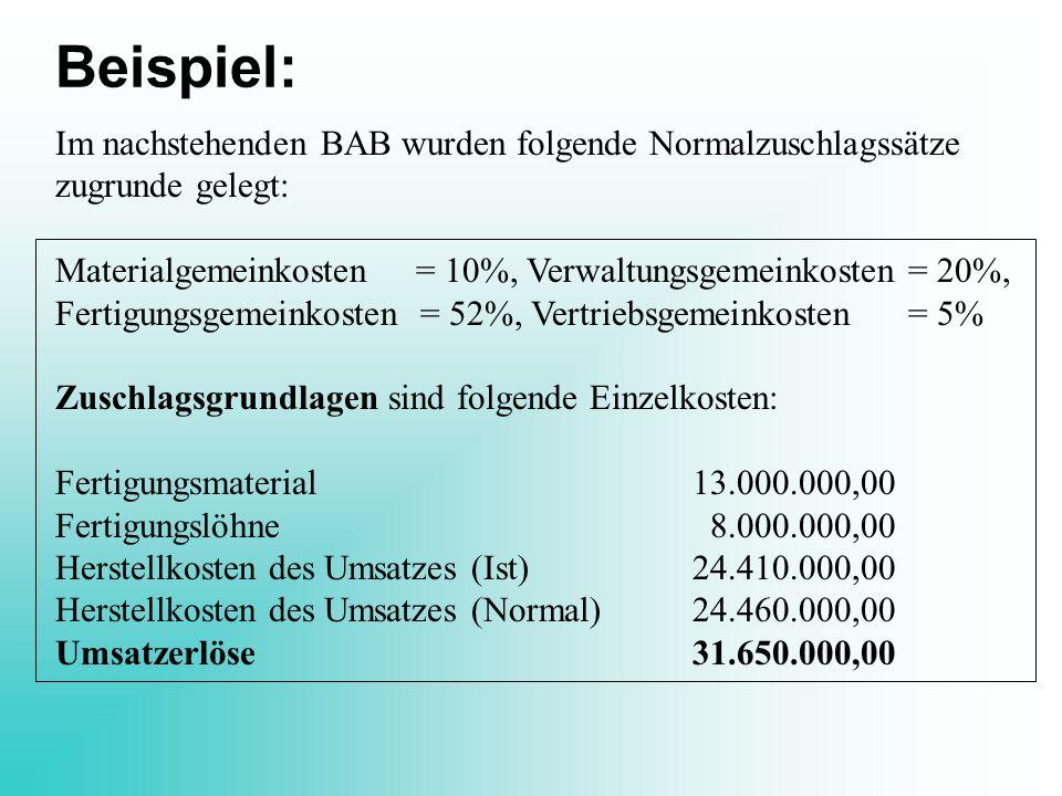 Beispiel: Im nachstehenden BAB wurden folgende Normalzuschlagssätze