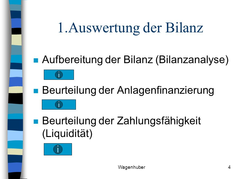 1.Auswertung der Bilanz Aufbereitung der Bilanz (Bilanzanalyse)