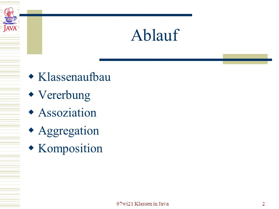 Ablauf Klassenaufbau Vererbung Assoziation Aggregation Komposition