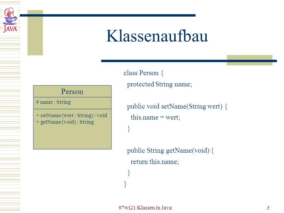 Klassenaufbau Person class Person { protected String name;