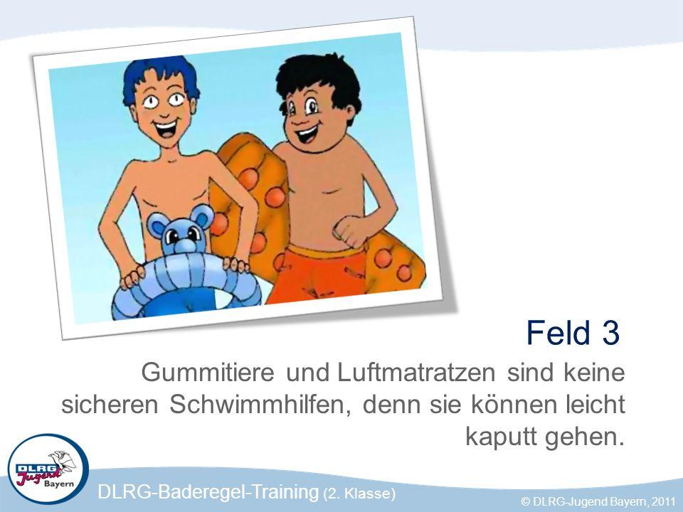 Feld 3 Gummitiere und Luftmatratzen sind keine sicheren Schwimmhilfen, denn sie können leicht kaputt gehen.