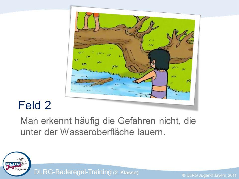 Feld 2 Man erkennt häufig die Gefahren nicht, die unter der Wasseroberfläche lauern.