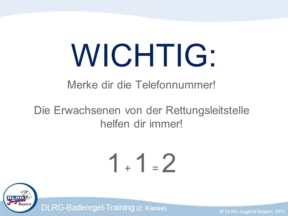 WICHTIG: 1 + 1 = 2 Merke dir die Telefonnummer!