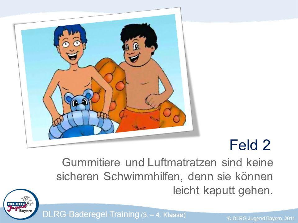 Feld 2 Gummitiere und Luftmatratzen sind keine sicheren Schwimmhilfen, denn sie können leicht kaputt gehen.